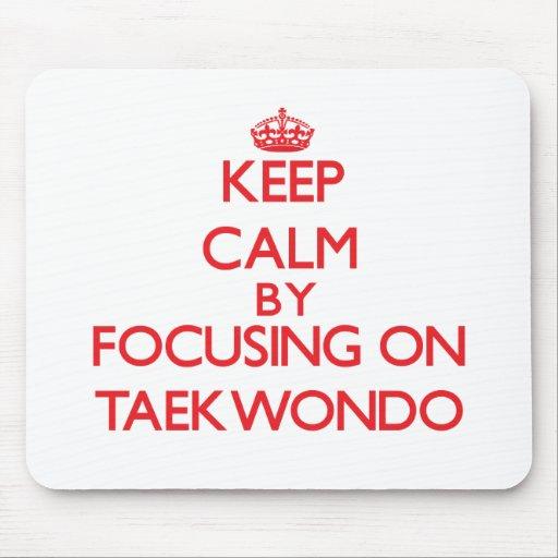 Keep calm by focusing on on Taekwondo Mouse Pad