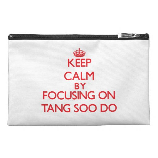 Keep calm by focusing on on Tang Soo Do Travel Accessory Bag