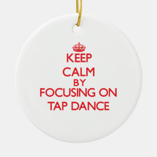 Keep calm by focusing on on Tap Dance Double-Sided Ceramic Round Christmas Ornament