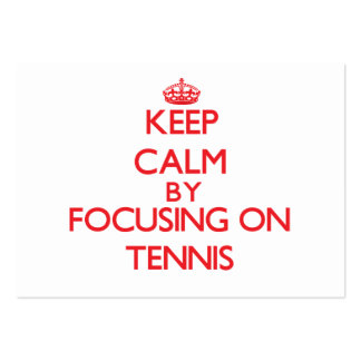 Keep calm by focusing on on Tennis Large Business Cards (Pack Of 100)