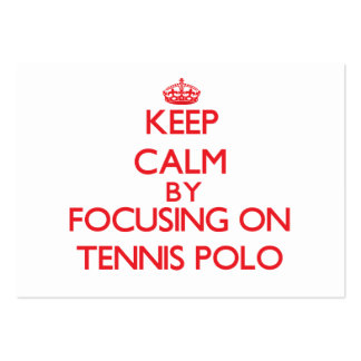 Keep calm by focusing on on Tennis Polo Large Business Cards (Pack Of 100)