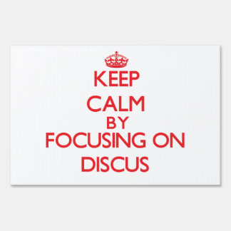 Keep calm by focusing on on The Discus Lawn Sign