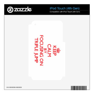 Keep calm by focusing on on The Triple Jump Skins For iPod Touch 4G