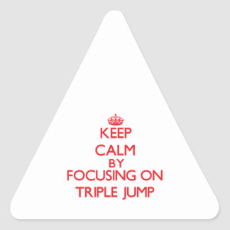 Keep calm by focusing on on The Triple Jump Triangle Sticker