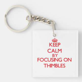 Keep calm by focusing on on Thimbles Single-Sided Square Acrylic Keychain