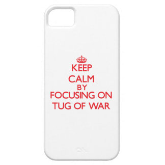 Keep calm by focusing on on Tug Of War iPhone 5 Covers