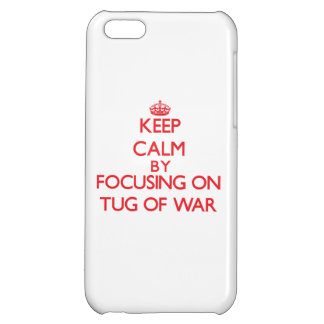 Keep calm by focusing on on Tug Of War iPhone 5C Cover