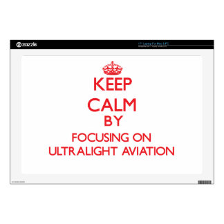 Keep calm by focusing on on Ultralight Aviation Laptop Skin