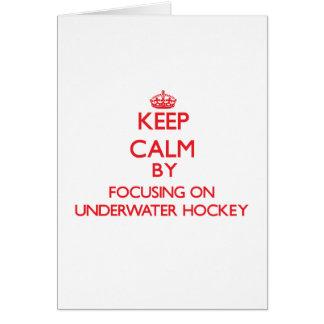 Keep calm by focusing on on Underwater Hockey Greeting Card
