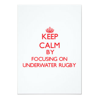 Keep calm by focusing on on Underwater Rugby 5x7 Paper Invitation Card