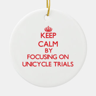 Keep calm by focusing on on Unicycle Trials Christmas Tree Ornaments