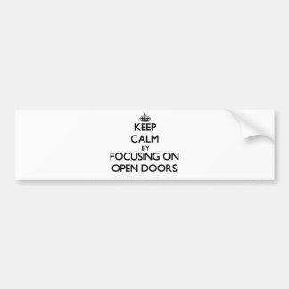 Keep Calm by focusing on Open Doors Car Bumper Sticker