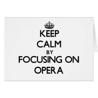 Keep Calm by focusing on Opera Stationery Note Card