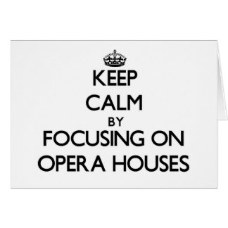 Keep Calm by focusing on Opera Houses Stationery Note Card