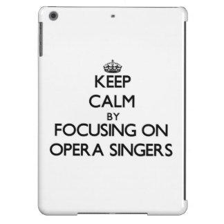 Keep Calm by focusing on Opera Singers iPad Air Case