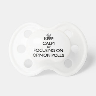 Keep Calm by focusing on Opinion Polls Pacifiers