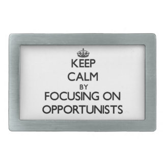 Keep Calm by focusing on Opportunists Rectangular Belt Buckle