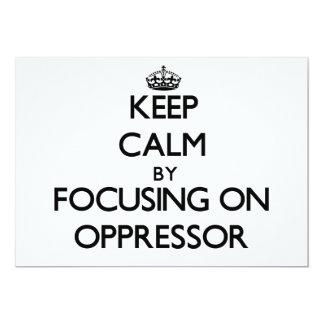"Keep Calm by focusing on Oppressor 5"" X 7"" Invitation Card"