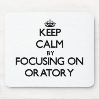 Keep Calm by focusing on Oratory Mousepads