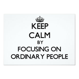 Keep Calm by focusing on Ordinary People Invitations