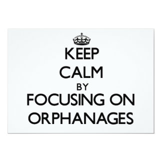 Keep Calm by focusing on Orphanages 5x7 Paper Invitation Card