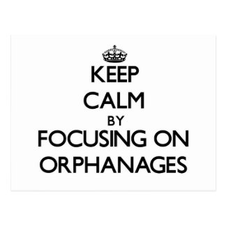 Keep Calm by focusing on Orphanages Postcards