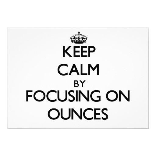 Keep Calm by focusing on Ounces Custom Invitations