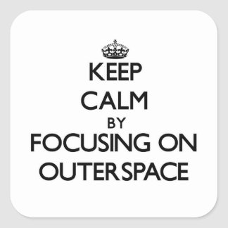 Keep Calm by focusing on Outerspace Square Sticker
