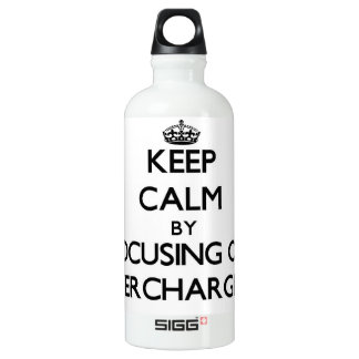 Keep Calm by focusing on Overcharging SIGG Traveler 0.6L Water Bottle