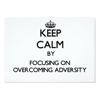 Keep Calm by focusing on Overcoming Adversity 5x7 Paper Invitation Card