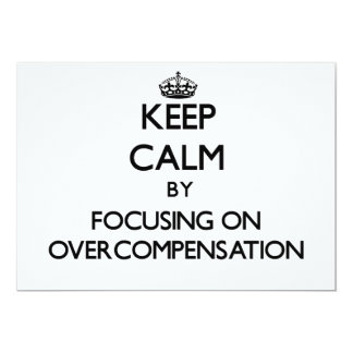 Keep Calm by focusing on Overcompensation Cards