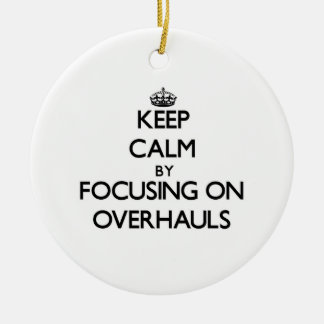 Keep Calm by focusing on Overhauls Double-Sided Ceramic Round Christmas Ornament