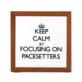 Keep Calm by focusing on Pacesetters Pencil Holder