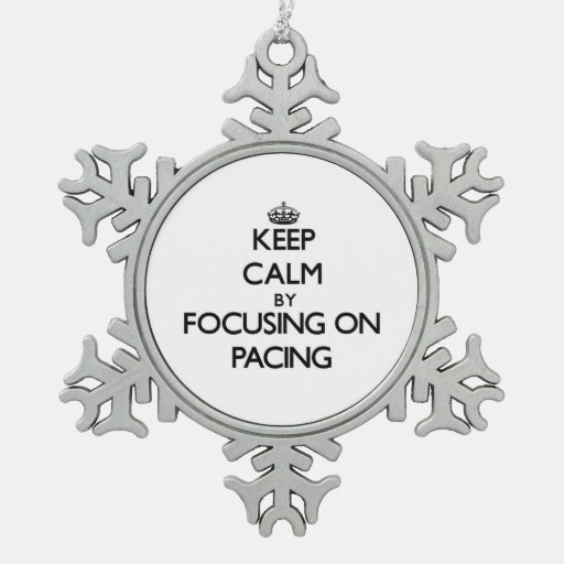 Keep Calm by focusing on Pacing Ornament