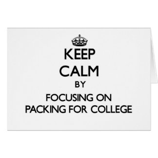 Keep Calm by focusing on Packing For College Stationery Note Card