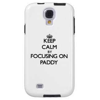 Keep Calm by focusing on Paddy