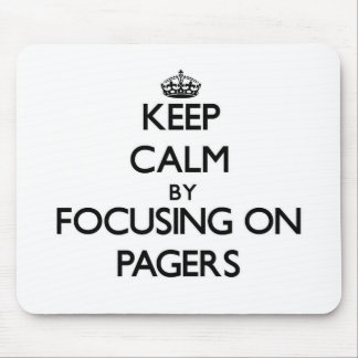 Keep Calm by focusing on Pagers Mouse Pad