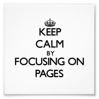 Keep Calm by focusing on Pages Photo