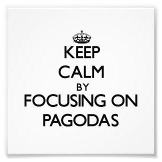 Keep Calm by focusing on Pagodas Photo Print