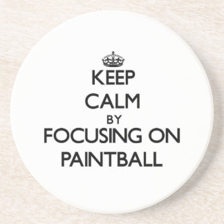 Keep Calm by focusing on Paintball Beverage Coasters