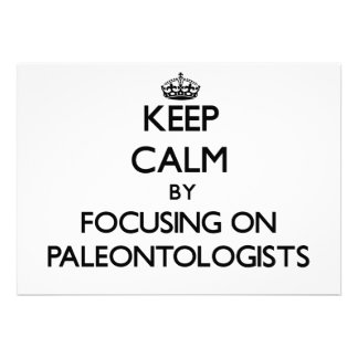 Keep Calm by focusing on Paleontologists Personalized Invitation