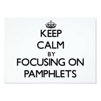 Keep Calm by focusing on Pamphlets 5x7 Paper Invitation Card