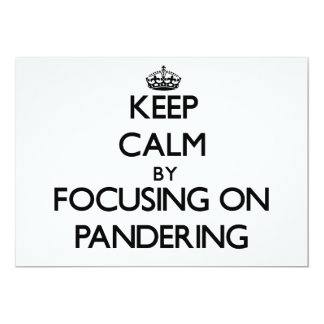 Keep Calm by focusing on Pandering Invites