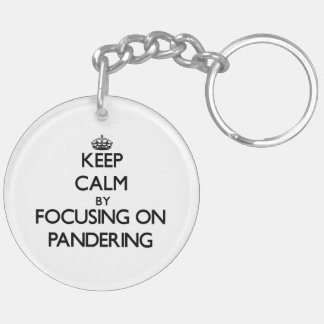 Keep Calm by focusing on Pandering Double-Sided Round Acrylic Keychain