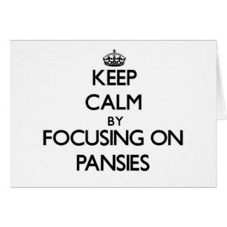Keep Calm by focusing on Pansies Card
