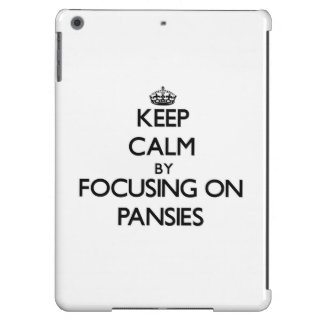 Keep Calm by focusing on Pansies iPad Air Cover