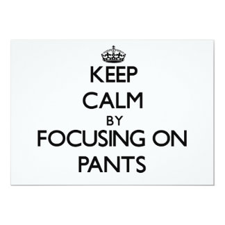 Keep Calm by focusing on Pants Invitation