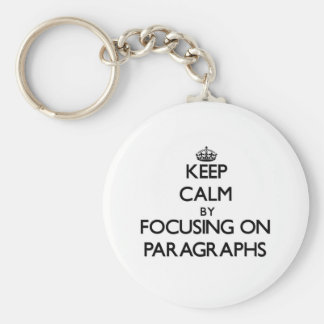 Keep Calm by focusing on Paragraphs Key Chains