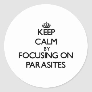 Keep Calm by focusing on Parasites Sticker