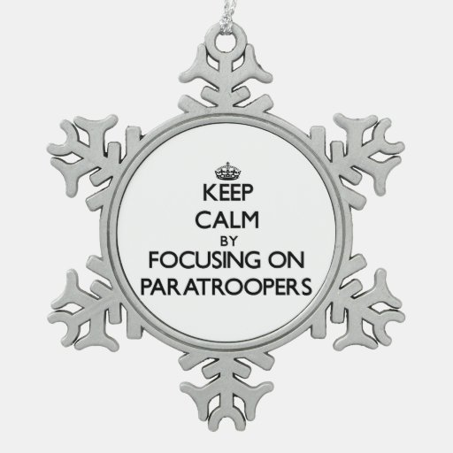 Keep Calm by focusing on Paratroopers Ornament